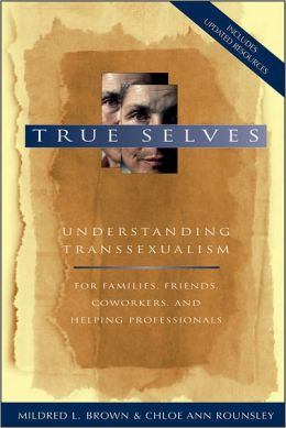 true selves understanding transsexualism book